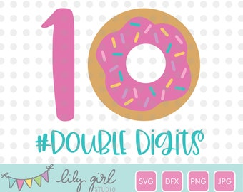 Donut SVG, 10th Birthday, Double Digits, SVG, Cutting File for Cricut or Silhouette, Instant Download