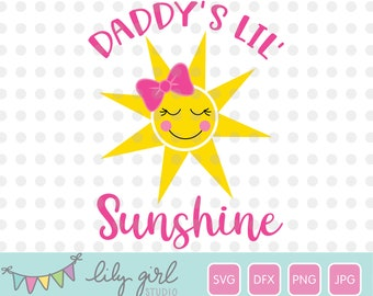 Daddy's Lil' Sunshine SVG, Summer SVG, Cutting File for Cricut or Silhouette, Instant Download