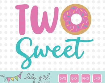 Donut SVG, TWO Sweet SVG, 2nd Birthday, Cutting File for Cricut or Silhouette, Instant Download