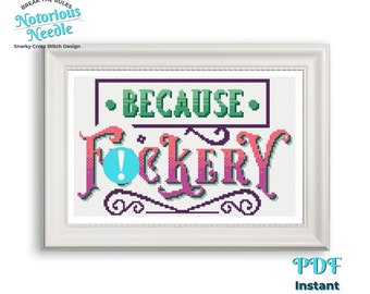 Snarky Cross Stitch Pattern Quote, Because Fuckery, Pink and Green CrossStitch Lover Gift for Home Decor, PDF Instant Digital Download