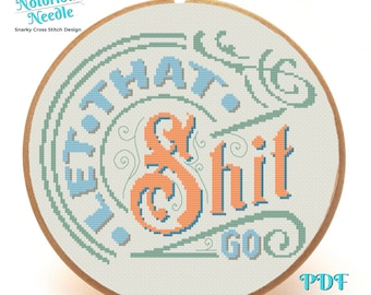 Let That Shit Go Snarky Cross Stitch Pattern Quote Green and Orange, CrossStitch Lover Gift for Bathroom Decor, PDF Instant Digital Download