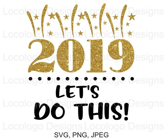 Happy New Year 2019 Svg File New Year Cutting File Clipart Etsy