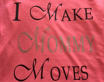 Mommy Moves Shirt