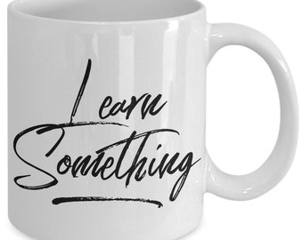 Learn something white mug 1