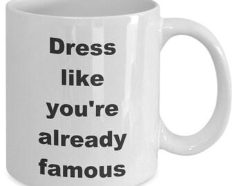 Fashion dress like you're already famous