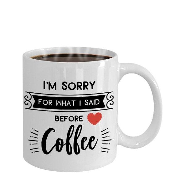 Funny Mug, Mug with Quotes, Coffee Lover Gift, Coffee Mugs, Funny Quote  Mugs, Novelty Gifts, Funny Gift, Gifts for Her, Funny Coffee Lover