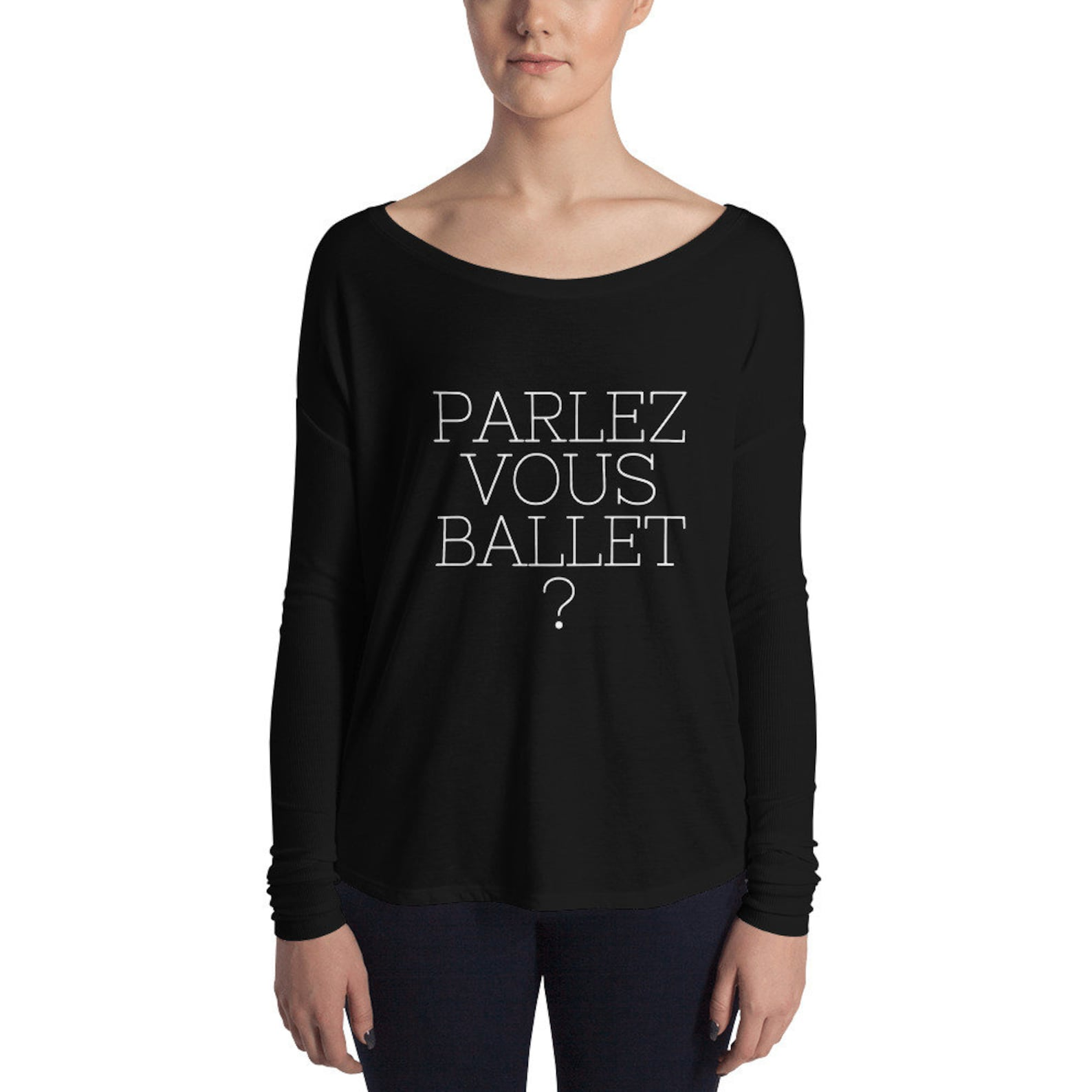 dancers t-shirt dance humor dance teacher women parlez-vous-ballet print long sleeve tee