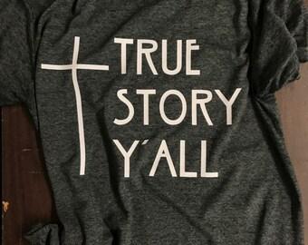 True Story Y'all Tshirt
