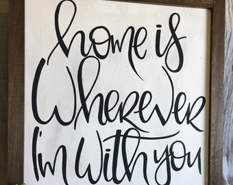"24x24 Inch Plywood Sign with Hand-Stained Custom Frame, ""Home is Wherever I'm With You"""