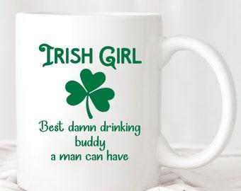 c1a46eb7a Irish Girl Best Damn Drinking Buddy A Man Can Have Mug GIFT94MUG Patrick's  Day Mug Irish Gift Gift for Women Girls of Ireland
