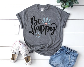 Be Happy Best Selling Item Graphic Tees Womens Shirt Gift For Her Kindness Matters Shirts With Sayings Birthday