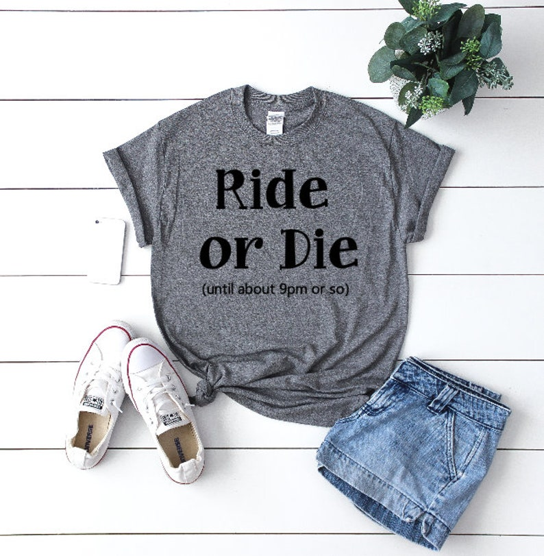 Ride Or Die Shirt Gifts Under 20 Birthday For Her