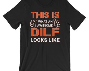 cbc54b92a18 This Is What An Awesome DILF Looks Like Short-Sleeve Unisex T-Shirt