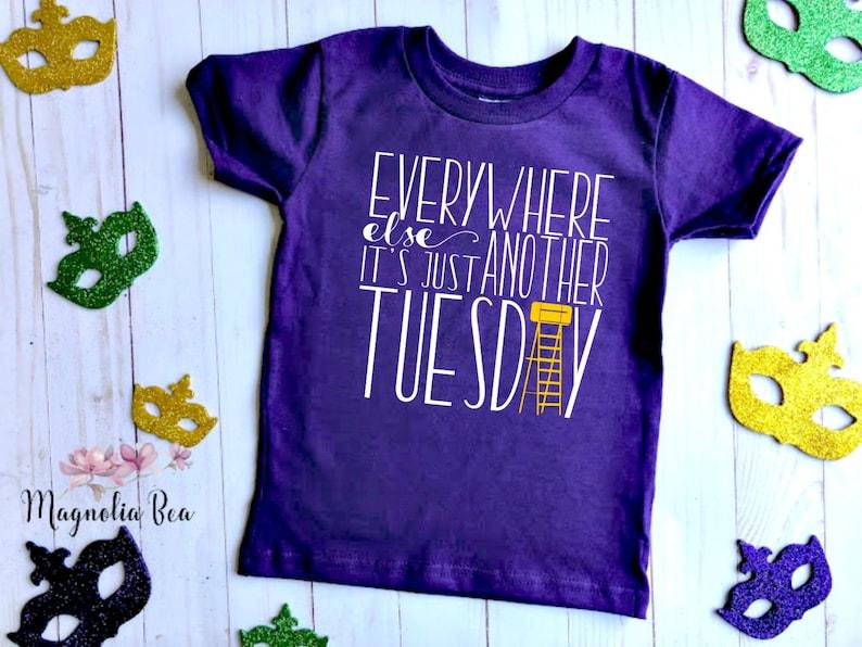Mardi Gras Kids Shirt  Mardi Gras Toddler Tshirt  Everywhere Else It/'s Just Another Tuesday Tee  Mardi Gras Girl  Mardi Gras Baby