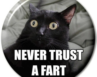 Never Trust A Fart - Pin Button Badge