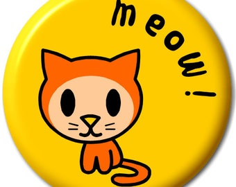 Cat – Meow! - Pin Button Badge