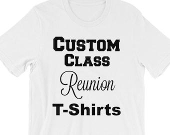 3f1a2998 Custom Class Reunion T-shirt Short-Sleeve Unisex T-Shirt
