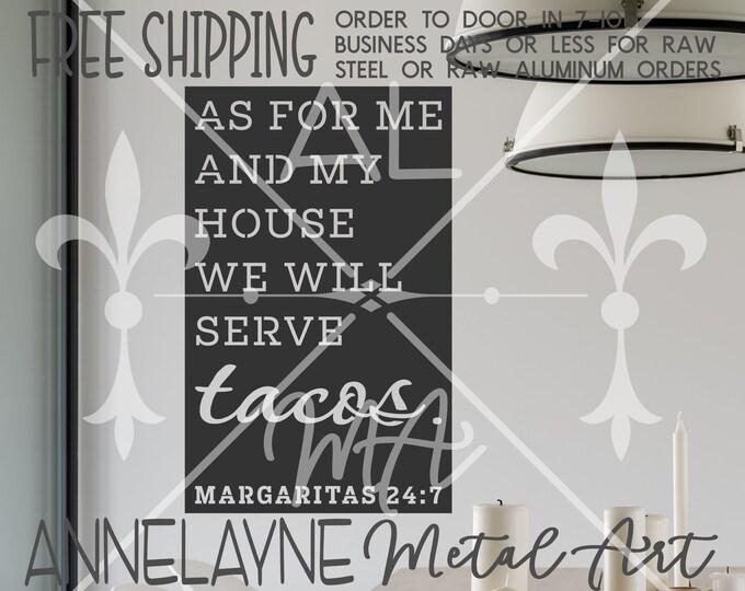We will serve tacos- 325136- Metal Cutout, Plasma Cut Metal, Metal Cut Out, Metal Art, Door Hanger, Metal Sign, Kitchen Decor