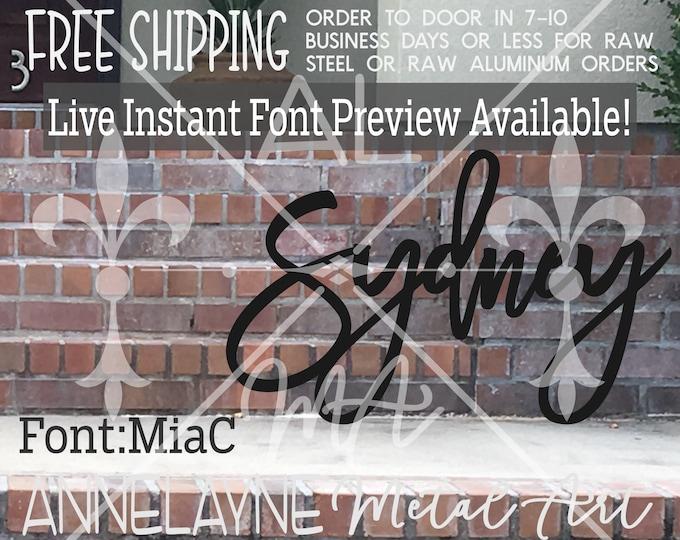 MiaC Font Metal Name Sign- Live Font Preview - Cursive Sign, Script, Plasma Cut Metal, Metal Cut Out, Nursery, Wedding, Birthday