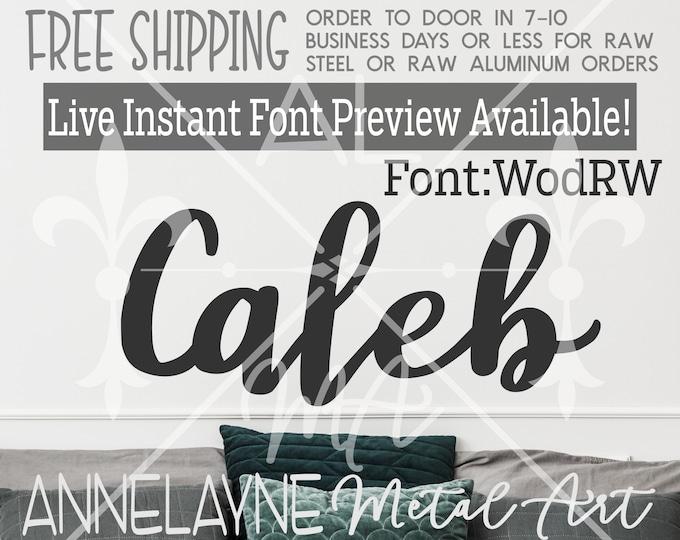 WodRW Font Metal Name Sign- Live Font Preview - Cursive Sign, Script, Plasma Cut Metal, Metal Cut Out, Nursery, Wedding, Birthday