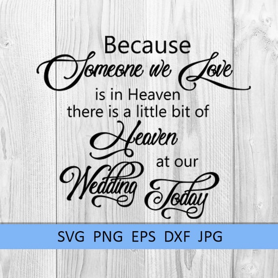 Wedding Svg Because Someone We Love Is In Heaven Svg Bible Etsy