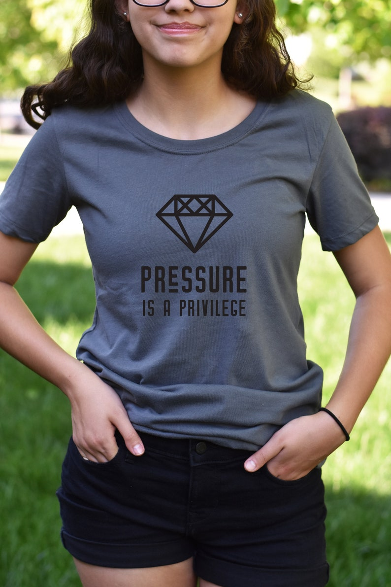 Pressure Is A Privilege Womens Tee Workout T Shirt Etsy
