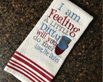 Embroidered Dirty Dishes Saying Kitchen Towel, Machine Embroidered