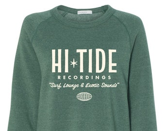 "Hi-Tide ""Surf, Lounge & Exotic Sounds"" Sweatshirt"