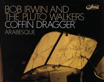 "Bob Irwin and the Pluto Walkers ""Coffin Dragger b/w Arabesque Age"" Single"