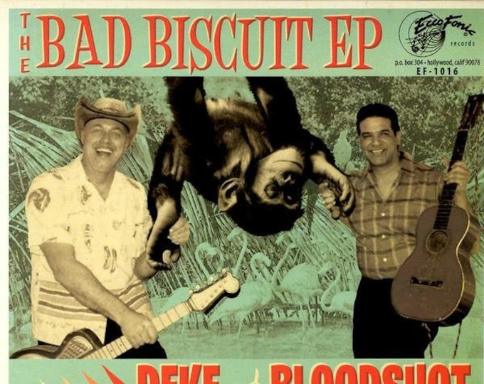 "Deke Dickerson & Bloodshot Bill ""The Bad Biscuit EP"" 45"