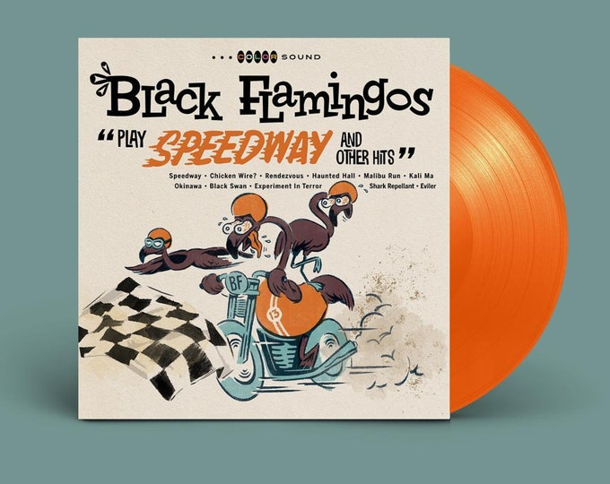 "Black Flamingos ""Play Speedway and Other Hits"" LP (Racing Orange)"