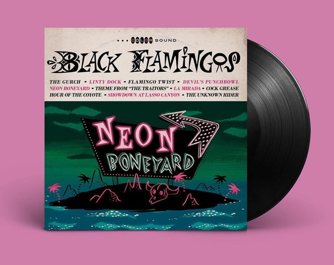 "Black Flamingos ""Neon Boneyard"" LP"