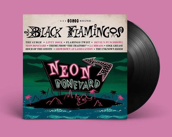 "Black Flamingos ""Neon Boneyard"" LP"