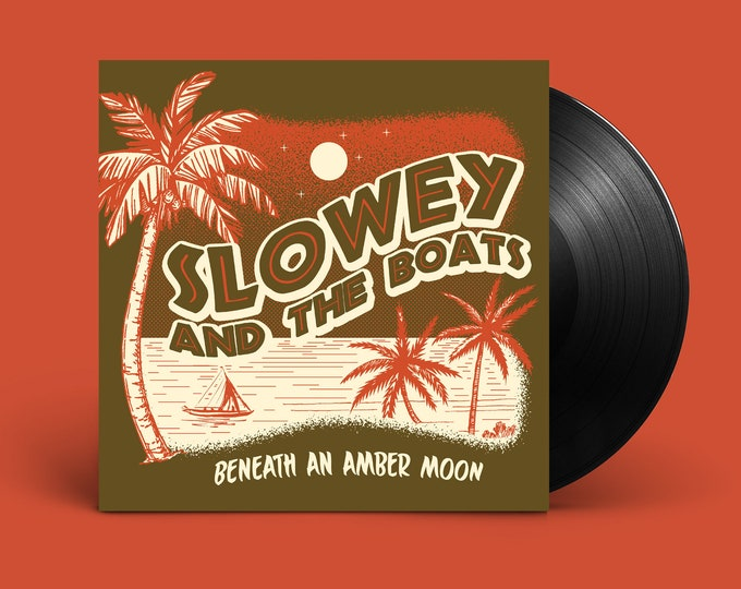 "Slowey and The Boats ""Beneath an Amber Moon"" LP"