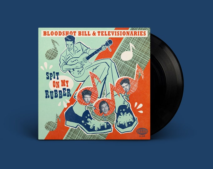 "Bloodshot Bill & Televisionaries ""Spit on My Rubber"" 45"