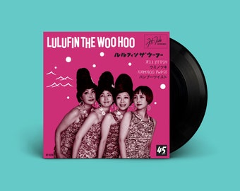 "Lulufin The Woo Hoo ""Jellyfish / Bamboo Twist"" 45"