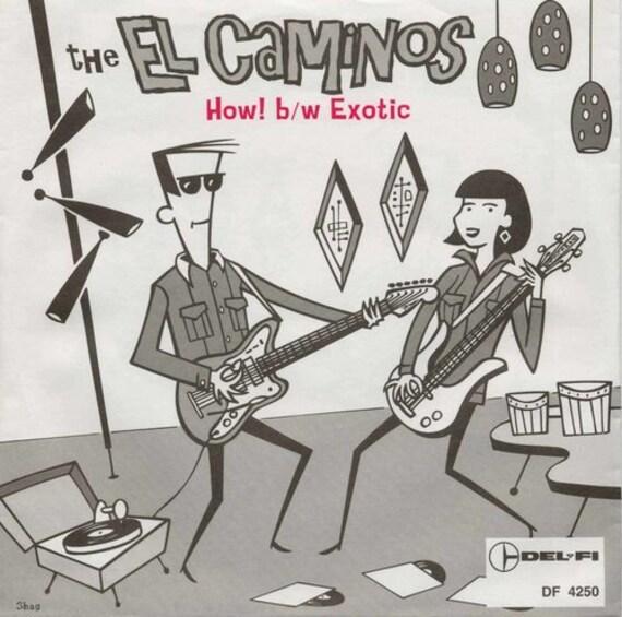 "NEW! The El Caminos ""How! / Exotic"" 45"