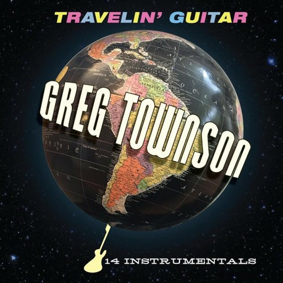 "NEW! Greg Townson ""Travelin' Guitar"" CD"