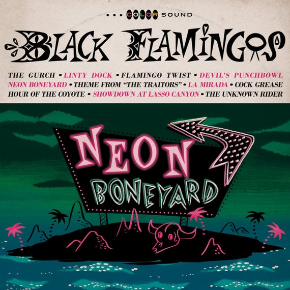 "Black Flamingos ""Neon Boneyard"" CD/LP"