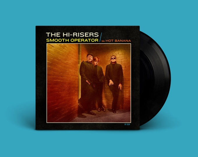 "The Hi-Risers ""Smooth Operator b/w Hot Banana"" Single"
