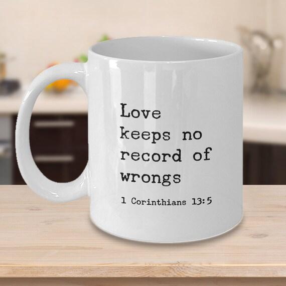 1 Corinthians 13 5 ~ Bible quotes coffee mug ~ Favorite Bible verse ~ Love  keeps no record of wrongs ~ anniversary, birthday, Christmas gift