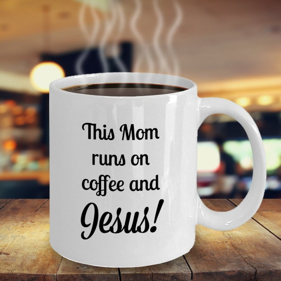 Coffee And Jesus Gift Mug For Busy Mom Gifts To