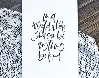 Calligraphy Original: Be Kind
