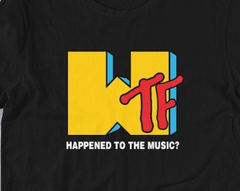 WTF Happened To The Music? - Vintage 90s Retro MTV Spoof T Shirts, Hoodies & Tank Tops for Men, Women, Kids. Music Lovers Tee, Streetwear