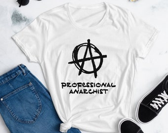 Professional Anarchist - Grunge Style T Shirts, Hoodies & Tank Tops for Men, Women and Kids. Antifa Anti Fascist Action Fuck Trump Anarchy
