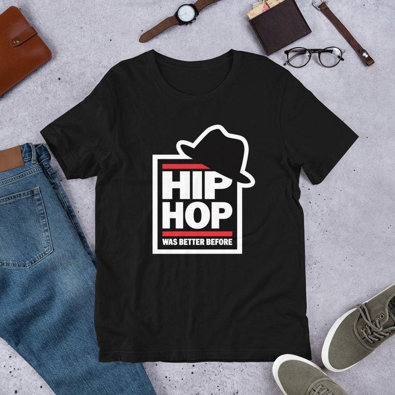 Hip Hop Was Better Before  Run DMC Inspired T Shirts Hoodies image 0