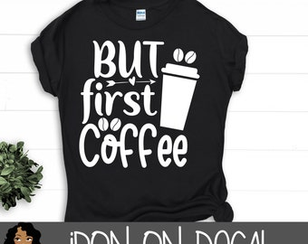 But First Coffee Iron On Decal