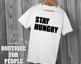 Motivational t-shirt stay hungry, mens motivation, cotton, positive vibes, mens power, stay humble
