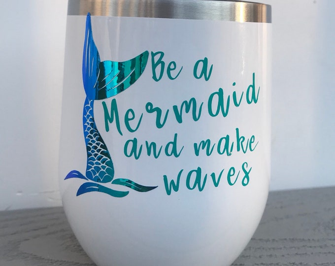 Be a mermaid wine tumbler