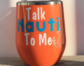 Talk Nauti to me